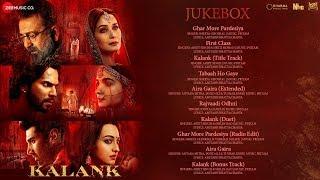 Kalank - Audio Jukebox | Varun Alia Madhuri Aditya Sanjay Sonakshi | Pritam | Amitabh | Abhishek