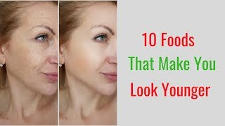 10 Foods That Make You Look Younger – Anti-Aging Foods