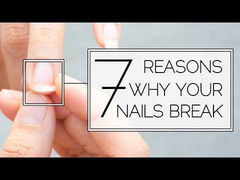 7 Reasons Why Your Nails Break