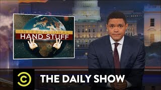 Trump Abroad: Oh, the Places Those Tiny Hands Will Go!: The Daily Show