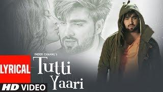 Tutti Yaari: Inder Chahal   Lyrical Song   Ranjha Yaar   Sucha Yaar   Latest Punjabi Sad Songs 2018