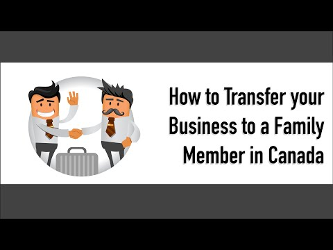 How to Transfer Your Business to a Family Member in Canada