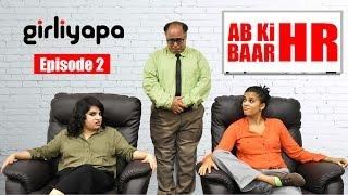 Girliyapa Ep 2 | Ab Ki Baar HR