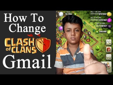 How to Change Clash Of Clans Gmail