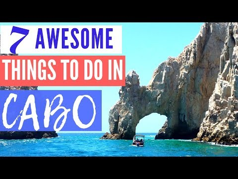 7 Awesome Things To Do In Cabo San Lucas.