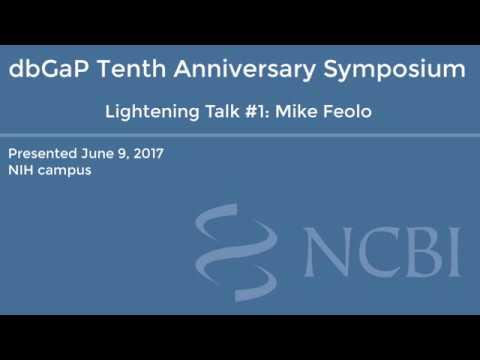 dbGaP Tenth Anniversary: Talk #1, Mike Feolo