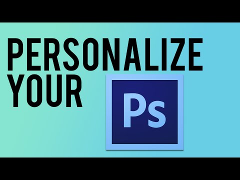 How I Personalize My Photoshop