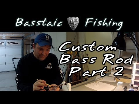 How to Build a Custom Bass Fishing Rod - Part 2