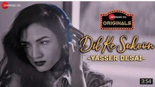 Dil Ke Sukoon - Zee Music Originals | Sonal Chauhan | Yasser Desai | Asad Khan