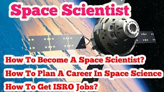 #Space Scientist#How To Become A Space Scientist In ISRO?#How To Plan A Career In Space Science#