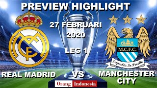 Prediksi Preview Highlight Uefa Champions League : MANCHESTER CITY VS REAL MADRID | 27 FEBRUARI 2020