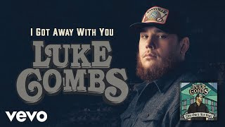 Luke Combs - I Got Away with You (Official Audio)