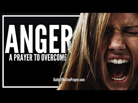 Prayer For Anger - Prayers To Overcome, Release and Remove Anger
