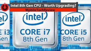 5 Minutes on Tech: Intel 8th Gen CPU - Worth Upgrading?