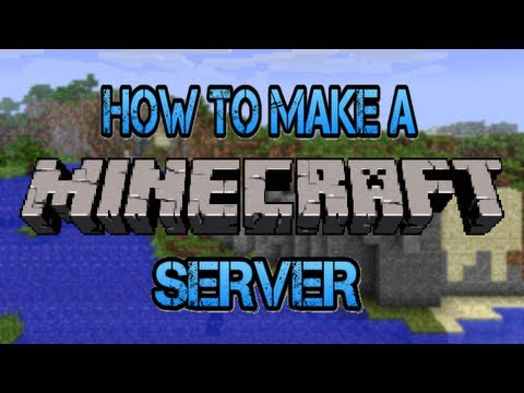 How To Make A Minecraft Server: 1.6.2 [Tutorial]