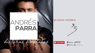Quédate Conmigo- Andrés Parra