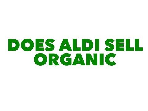 Does Aldi sell organic food