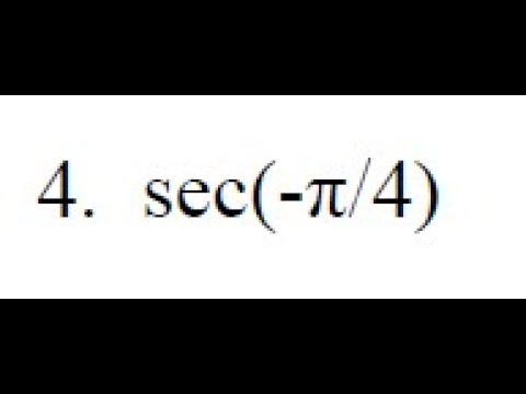Find the exact value for sec(-pi/4)