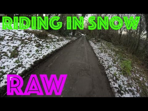 RAW- riding in the snow