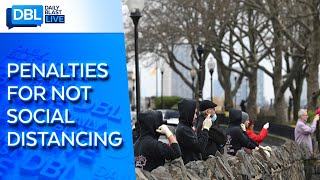 States Enforce Penalties For Not Social Distancing