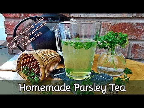 How to Make Parsley Tea - With Fresh Parsley and Ginger Root | Episode 83