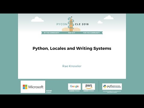 Rae Knowler - Python, Locales and Writing Systems - PyCon 2018