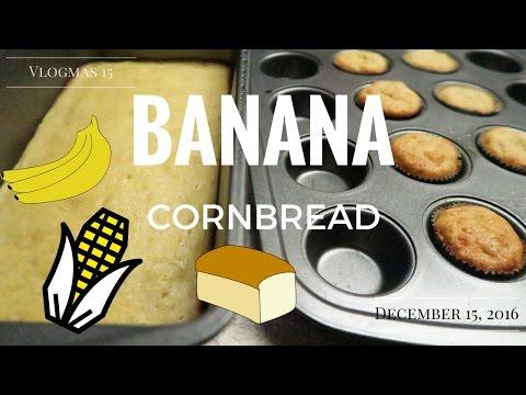 Banana Cornbread December 15, 2016 Vlogmas