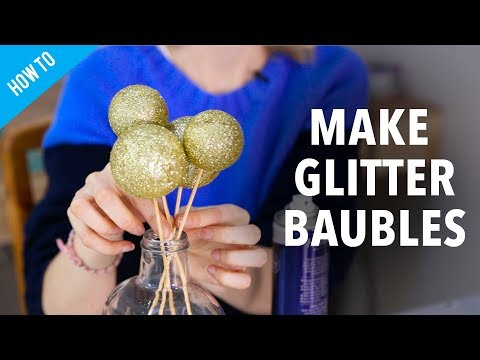 How to make glitter bauble decorations