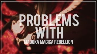 The Problems With - Madoka Magica Rebellion