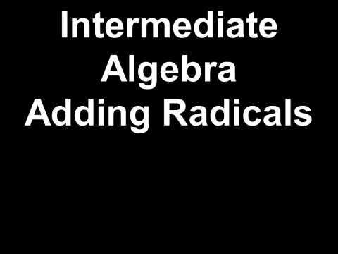 Intermediate Algebra Adding Radicals