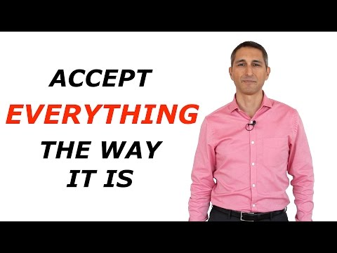 Accept Everything The Way It Is