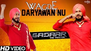 """Gadaar The Traitor"" ""Wagde Daryawan Nu"" 
