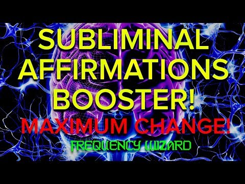 SUBLIMINAL AFFIRMATIONS BOOSTER FOR MAXIMUM CHANGE!