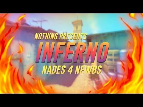 Nades 4 Newbs - Inferno (T side)
