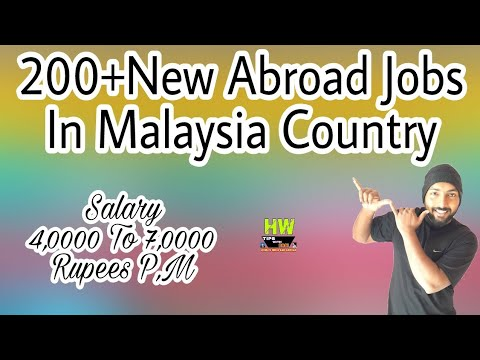 New Abroad Job At Malaysia Country,200+ Jobs(Heavy Work) Post Salary 40000 To 70000 Rupees P M