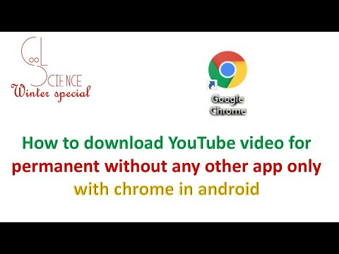 How to download youtube video for permanent without any other app only with chrome in android