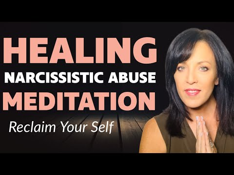 Guided Meditation to Heal From Narcissistic Abuse