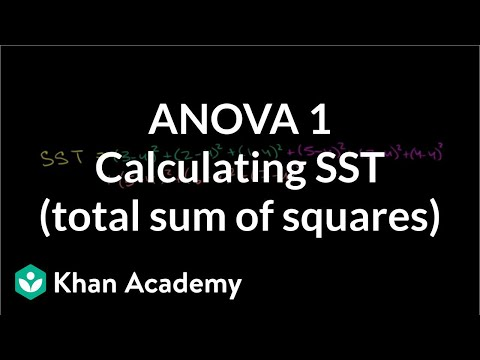 ANOVA 1: Calculating SST (total sum of squares) | Probability and Statistics | Khan Academy