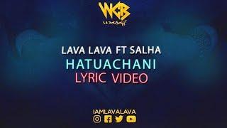 Lava Lava Ft Salha - Hatuachani (Lyric Video)