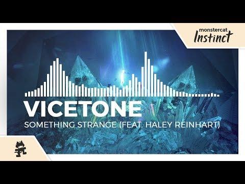 Vicetone - Something Strange (feat  Haley Reinhart) [Monstercat