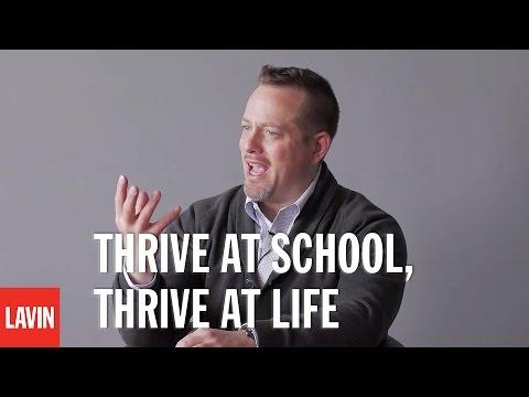 Daniel Lerner: Thrive at School, Thrive at Life