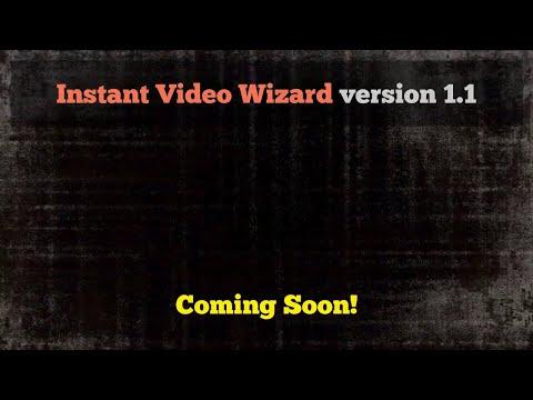 Instant Video Wizard Updates - version 1.1