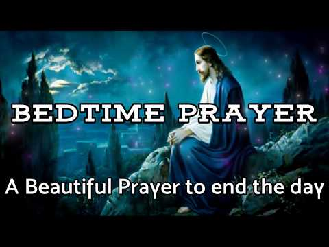 Prayer Before Bedtime - A Beautiful Prayer to End the Day - Daily Prayers