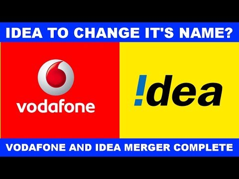 IDEA TO CHANGE THEIR NAME?? Vodafone & Idea merger complete.