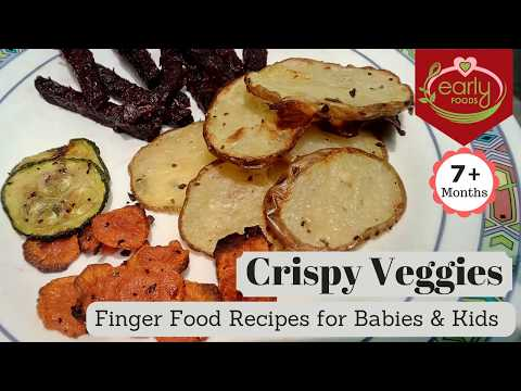 Crispy Veggies | Finger Food Recipes for Baby & Toddlers - Early Foods