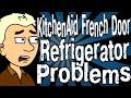 KitchenAid French Door Refrigerator Problems