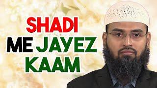 Woh Kaam Jo Nikah - Shadi Me Jaiz Hai By Adv. Faiz Syed