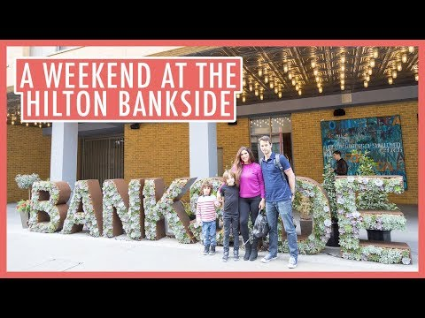 A Stay at the Hilton Bankside & Fun on the Southbank