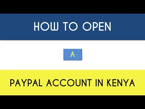 [How to] Open a PayPal Account in Kenya