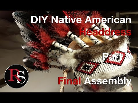 Part V - Final Assembly - DIY Native American Headdress / War Bonnet
